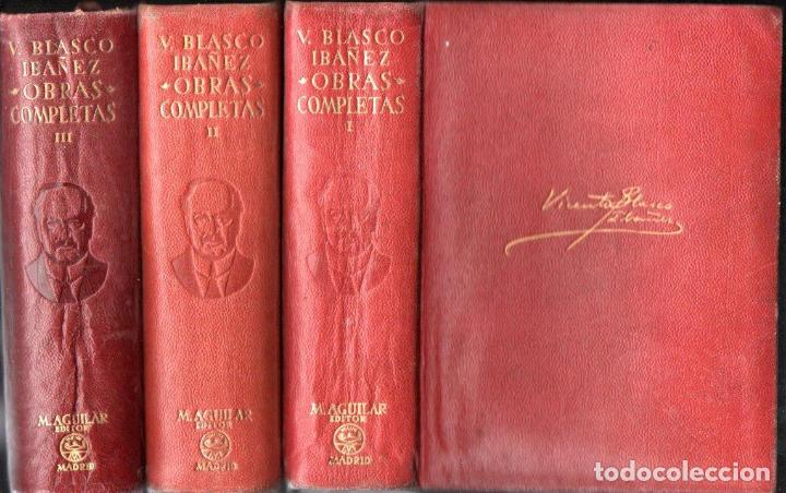 VICENTE BLASCO IBÁÑEZ . OBRAS COMPLETAS - TRES TOMOS (AGUILAR, 1946) (Libros de Segunda Mano (posteriores a 1936) - Literatura - Narrativa - Otros)