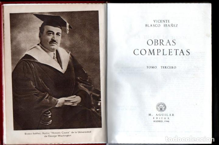 Libros de segunda mano: VICENTE BLASCO IBÁÑEZ . OBRAS COMPLETAS - TRES TOMOS (AGUILAR, 1946) - Foto 3 - 141890386