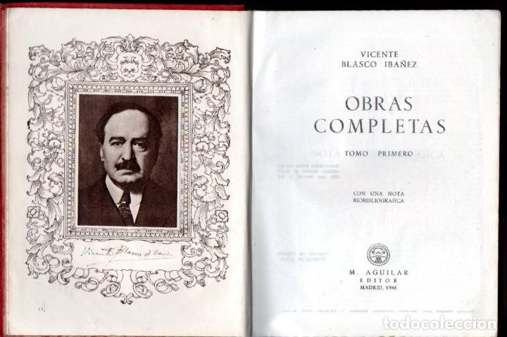 Libros de segunda mano: VICENTE BLASCO IBÁÑEZ . OBRAS COMPLETAS - TRES TOMOS (AGUILAR, 1946) - Foto 4 - 141890386