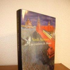 Libros de segunda mano: VASILI AKSIÓNOV: LAS CUMBRES DE MOSCÚ (LA OTRA ORILLA, 2011) TAPA DURA. PERFECTO. Lote 141942682