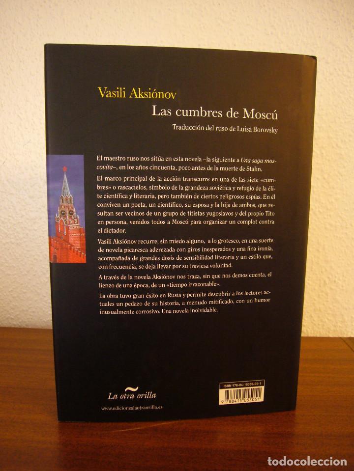 Libros de segunda mano: VASILI AKSIÓNOV: LAS CUMBRES DE MOSCÚ (LA OTRA ORILLA, 2011) TAPA DURA. PERFECTO - Foto 3 - 141942682
