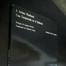 Libros de segunda mano: J. ARTHUR RIMBAUD. UNA TEMPORADA EN EL INFIERNO. VISOR LIBROS 1994. . Lote 142100018