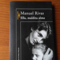Libros de segunda mano: MANUEL RIVAS, ELLA, MALDITA ALMA. Lote 142388234