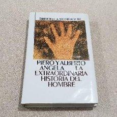 Libros de segunda mano: LA EXTRAORDINARIA HISTORIA DEL HONBRE....PIERO Y ALBERTO ANGELA.... Lote 142440198