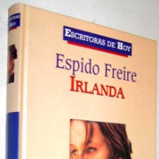 Libros de segunda mano: IRLANDA - ESPIDO FREIRE *. Lote 142443886