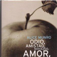 Libros de segunda mano: ALICE MUNRO: ODIO, AMISTAD, NOVIAZGO, AMOR, MATRIMONIO. (TRADUCCIÓN: MARCELO COHEN. RBA LIBROS, 2003. Lote 142719918