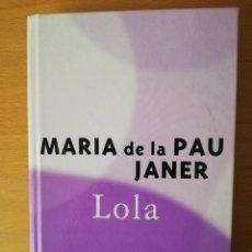 Libros de segunda mano: LOLA (MARIA DE LA PAU JANER) COLUMNA. Lote 142782414