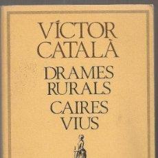 Libros de segunda mano: DRAMES RURALS CAIRES VIUS - VÍCTOR CATALÀ - MOLC 83 - SENSE US - ENVIAMENT GRATIS. Lote 180905158