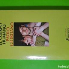 Libros de segunda mano: EL CUERPO HUMANO POR PAOLO GIORDANO (AUTOR DE LA SOLEDAD DE LOS NÚMEROS PRIMOS) EN RÚSTICA. Lote 142822406