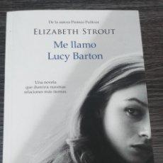 Libros de segunda mano: ME LLAMO LUCY BARTON ELIZABETH STROUT. Lote 142945681