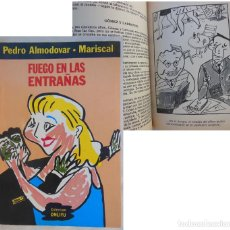 Libros de segunda mano: FUEGO EN LAS ENTRAÑAS. ALMODÓVAR PEDRO, MARISCAL JAVIER (ILUSTRACIONES) 1981. Lote 142971054