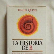 Libros de segunda mano: LA HISTORIA DE B.-DANIEL QUINN.. Lote 142988730