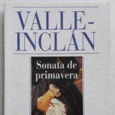 Libros de segunda mano: RAMÓN MARÍA DEL VALLE-INCLÁN . SONATA DE PRIMAVERA. Lote 142998386