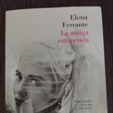 Libros de segunda mano: LA AMIGA ESTUPENDA ELENA FERRANTE. Lote 143012962