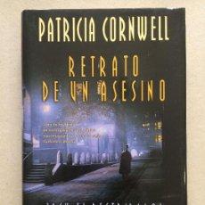 Libros de segunda mano: RETRATO DE UN ASESINO,JACK EL DESTRIPADOR CASO CERRADO,PATRICIA CORNWELL. Lote 143049722