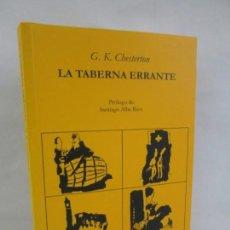 Libros de segunda mano: LA TABERNA ERRANTE. G. K. CHESTERTON. EDITORIAL ACUARELA A. MACHADO LIBROS. 2009. VER FOTOGRAFIAS. Lote 143063450