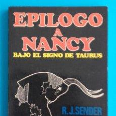 Libros de segunda mano: EPÍLOGO A NANCY. BAJO EL SIGNO DE TAURUS. R. J. SENDER. EDITORES MEXICANOS REUNIDOS. 1979. 1ª ED. . Lote 143133314