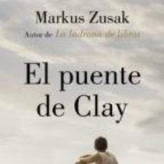 Libros de segunda mano: EL PUENTE DE CLAY MARKUS ZUSAK. Lote 143153318