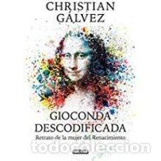 Libros de segunda mano: GIOCONDA DESCODIFICADA CHRISTIAN GALVEZ. Lote 143153382