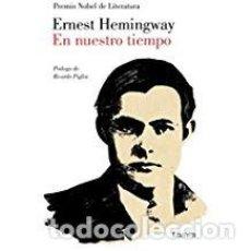 Libros de segunda mano: EN NUESTRO TIEMPO HEMINGWAY. Lote 143153786