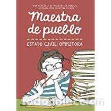 Libros de segunda mano: MAESTRA DE PUEBLO. ESTADO CIVIL: OPOSITORA. Lote 143153862