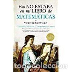 Libros de segunda mano: ESO NO ESTABA EN MI LIBRO DE MATEMATICAS. Lote 143154026