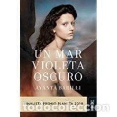 Libros de segunda mano: UN MAR VIOLETA OSCURO AYANTA BARILLI. Lote 143154178