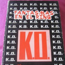 Libros de segunda mano: FANTASMAS EN EL RING. JOAQUIN PUJOLAR . Lote 143154190
