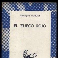 Libros de segunda mano: MURGER, HENRI. EL ZUECO ROJO. [LE SABOT ROUGE]. 1972.. Lote 143154210