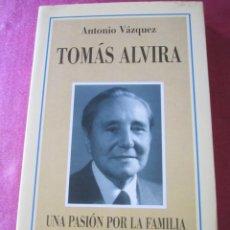Libros de segunda mano: TOMAS ALVIRA: UNA PASION POR LA FAMILIA, UN MAESTRO DE LA EDUCACION . Lote 143154314