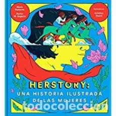 Libros de segunda mano: HERSTORY. UNA HISTORIA ILUSTRADA DE LAS MUJERES. Lote 143154346