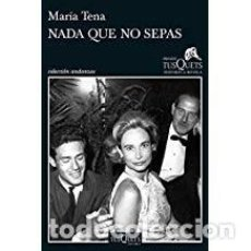 Libros de segunda mano: NADA QUE NO SEPAS MARIA TENA. Lote 143154422