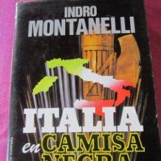 Libros de segunda mano: ITALIA EN CAMISA NEGRA - INDRO MONTANELLI. Lote 143154466