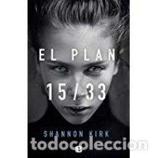 Libros de segunda mano: EL PLAN 15/33 SHANNON KIRK. Lote 143154562