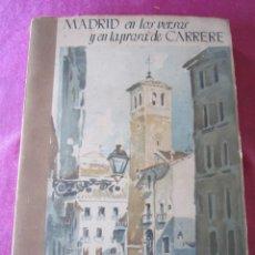 Libros de segunda mano: MADRID EN LOS VERSOS Y EN LA PROSA DE CARRERE - CARRERE, EMILIO 1948. Lote 143154746