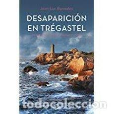 Libros de segunda mano: DESAPARICION EN TREGASTEL JEAN LUC BANNALEC. Lote 143154834