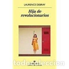 Libros de segunda mano: HIJA DE REVOLUCIONARIOS LAURENCE DEBRAY. Lote 143154914