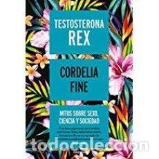 Libros de segunda mano: TESTOSTERONA REX CORDELIA FINE. Lote 143155418