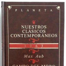 Libros de segunda mano: MAX AUB . CAMPO DEL MORO. Lote 143155798