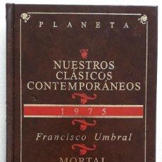 Libros de segunda mano: FRANCISCO UMBRAL . MORTAL Y ROSA. Lote 143157290