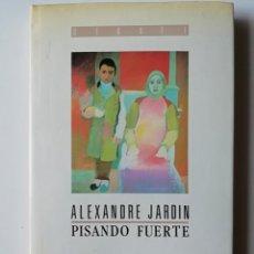 Libros de segunda mano: PISANDO FUERTE (BILLE EN TÊTE) - ALEXANDRE JARDIN - ED. DEBATE 1989 . Lote 143211162