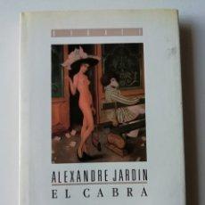 Libros de segunda mano: EL CABRA - ALEXANDRE JARDIN - ED. DEBATE 1989. Lote 143211650
