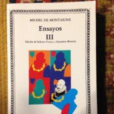 Libros de segunda mano: ENSAYOS III MICHEL DE MONTAIGNE CATEDRA Nº72 3ª EDICIÓN 1998 NUEVO. Lote 143357414