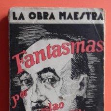Libros de segunda mano: FANTASMAS. WENCESLAO FERNÁNDEZ FLÓREZ. EDICIONES NUESTRA RAZA. . Lote 143616790