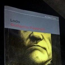 Libros de segunda mano: LODO. GUILLERMO FADANELLI. DEBATE PRIMERA EDICION 2002. . Lote 143633458