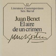Libri di seconda mano: JUAN BENET, EL AIRE DE UN CRIMEN. / SEIX BARRAL. Lote 140266534