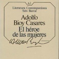 Libros de segunda mano: ADOLFO BIOY CASARES, EL HÉROE DE LAS MUJERES. Lote 140472482
