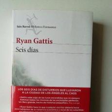 Livros em segunda mão: SEIS DÍAS - RYAN GATTIS - ED SEIX BARRAL 2016 -. Lote 143819050