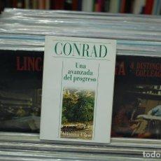 Libros de segunda mano: UNA AVANZADA DE PROGRESO. CONRAD. Lote 143855494