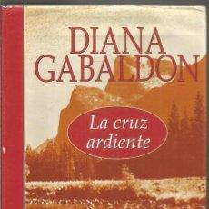 Libros de segunda mano: DIANA GABALDON. LA CRUZ ARDIENTE. SALAMANDRA. Lote 143855570